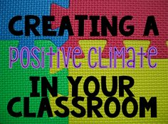 Steps to help create a positive, fun learning environment in your classroom.