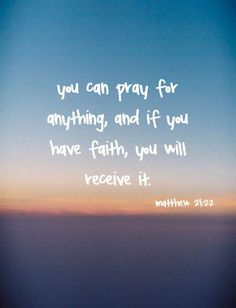 You can pray for anything, and if you have faith, you will receive it. Matthew 21:22 #cdff #onlinedating #christianinspiration