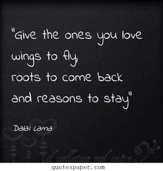 Give your lover wings, roots and resons | Love #Quotes