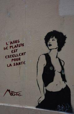 """""""L'abus de plaisir est excellent pour la santé"""" @Miss.Tic via ©Vincent Brun Hannay Paris Misstic"""