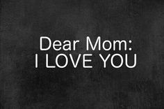 I love u mom I Love U Mom, Mom I Miss You, Mom And Dad, Dear Momma, Life Hurts, Black & White Quotes, Always Thinking Of You, Independent Women, Heartfelt Quotes