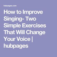 How to Improve Singing- Two Simple Exercises That Will Change Your Voice Voice Training Exercises, Vocal Training, Singing Exercises, Vocal Exercises, Vocal Lessons, Singing Lessons, Singing Tips, Music Lessons, Guitar Lessons