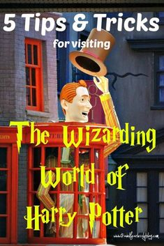 5 Tips and Tricks for visiting the Wizarding World of Harry Potter at Universal Studios in Orlando, FL