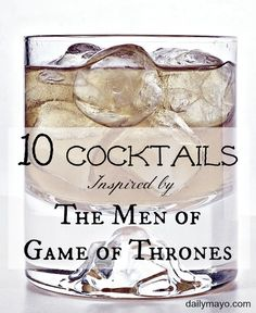 Love the Game of Thrones? Celebrate your love in the most sophisticated way possible with these 10 Cocktails Inspired by the Men of Game of Thrones.
