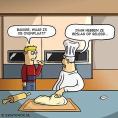 Bakker waar is de ovenplaat?
