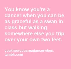 I could have written that!!!! dancegirlproblems - Google Search