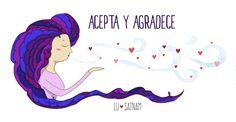 ACEPTA, AMA, PERDONA Y AGRADECE - Lusatnam. Ilustración para el alma