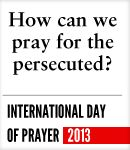 Pray for the Persecuted Church - Gospel for Asia  http://www.gfa.org/international-day-of-prayer-for-the-persecuted-church