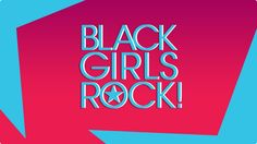 Yes, Black Girls Rock is absolutely needed! Stop complaining and pay attention.
