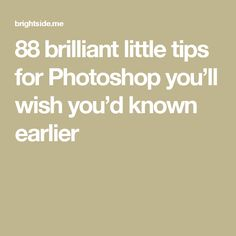 88brilliant little tips for Photoshop you'll wish you'd known earlier