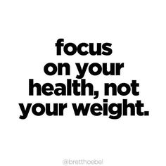 so important to remember. the goal is to be healthy.