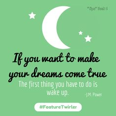 If you want to to make your dreams come true, the first thing you have to do is wake up. JM Power  Everyday!  Gotta get up and keep going for your goal.  #FeatureTwirlerApp