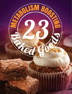 23 Metabolism Boosting Baked Goods - Fats That Fight Fat Donuts, cupcakes, brownies, cheesecake and more! Get all 23 metabolism-boosting baked goods recipes below… & Low Calorie Dinners, Low Calorie Recipes, Healthy Dinner Recipes, Healthy Foods, Vegetarian Recipes, Metabolism Boosting Foods, Fast Metabolism Diet, Healthy Potatoes, Flat Belly Foods