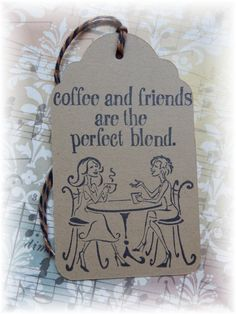 Coffee and Friends are the Perfect Blend Tags -Coffee- Latte - Friendship - Thank you- Gift/Hang Tags (6)