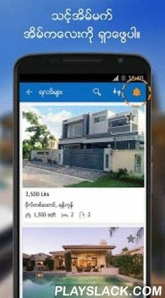 House: Property For Sale/Rent  Android App - playslack.com ,  Find your dream home in Myanmar with the House.com.mm Android App for free. Choose between a wide selection of agency and private listings. Whether you want to buy or rent an apartment, a house or a commercial property, the House.com.mm App finds the perfect match for you. KEY FEATURES: •Custom Searches: Narrow your search with filters like area, property type, price and number of bedrooms. •Match Alerts: Get notified whenever…