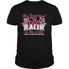 My Boyfriend Is The Hottest Racer! Tshirt and sweater ,Make someone happy with the gift of a lifetime,this includes back to school,thanksgiving,birthdays,graduation,Christmas,Halloween costumes,first day,last day,and any special celebrations. For wom