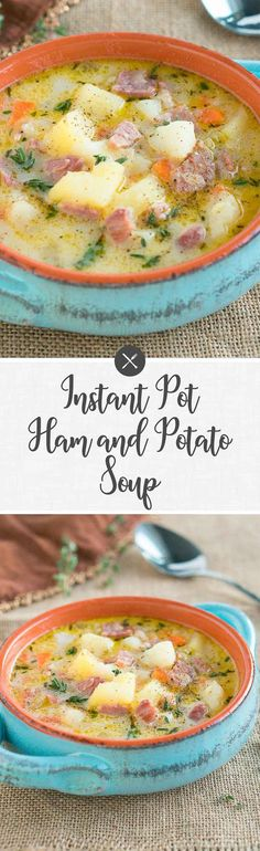 Instant Pot Ham and Potato Soup - Delicious and hearty soup made with leftover ham, ham bone, and russet potatoes.