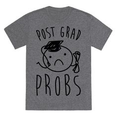 Stay in school, don't graduate! Being an adult in the real world is way harder than any school or college! Feeling the pressures of post grad life? No problem, show the world your post grad struggles with this cute and funny shirt!