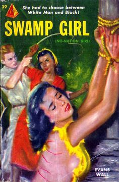 Swamp Girl (previously published as: No Nation Girl) (Pyramid 39) 1953 AUTHOR: Evans Wall ARTIST: Julian Paul by Hang Fire Books, via Flickr