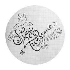 Typography #awesome! #motivate - Beautiful scripted typography in a circle.