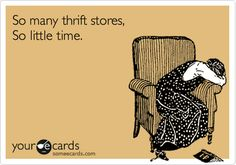 So many thrift stores, So little time.