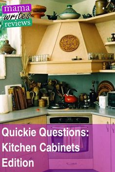 Quickie Questions Kitchen Cabinets Edition Home Things Kitchen