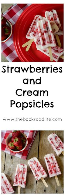The Backroad Life: Strawberries and Cream Popsicles