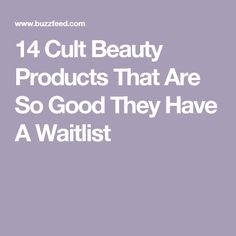 14 Cult Beauty Products That Are So Good They Have A Waitlist