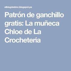 Patrón de ganchillo gratis: La muñeca Chloe de La Crocheteria