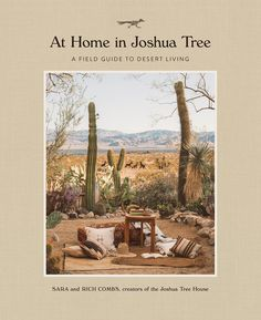 At Home in Joshua Tree book by Sara Combs and Rich Combs Natural Garden, Garden