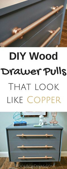 Furniture makeover. $19 thrift store find of a dresser. Handmade DIY wooden drawer pulls *could possibly do this with real copper poles..?