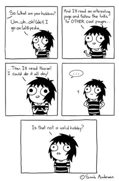 Hobbies, a Sarah's Scribbles comic by Sarah Andersen Sarah Anderson Comics, Sara Anderson, Cute Comics, Funny Comics, Funny Cartoons, Sarah's Scribbles, The Awkward Yeti, Funny Quotes, Funny Memes