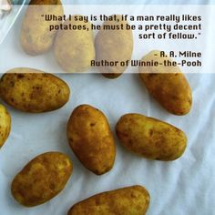 Lol true that! #potato<3 -- A.A. Milne Potato Quote + 8 Easy Potato Recipes