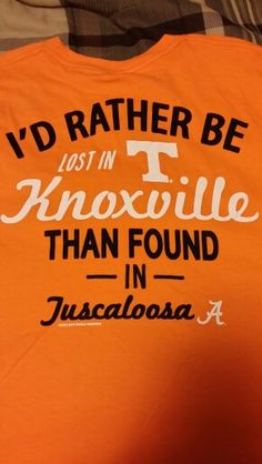 Even with a daughter at the University of Alabama, there's no place like Tennessee!!