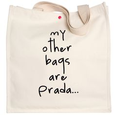 my other tote bags are prada