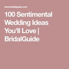 100 Sentimental Wedding Ideas You'll Love | BridalGuide