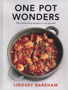 100 warming, nutritious and simple One Pot Wonders from Lindsey Bareham. If you're getting bored with your new year diet and even more bored with the washing up, Lindsey Bareham brings you recipes for perfect comfort food for curling up and enjoying on your own, or feasting with family and friends. Dishes to suit every occasion.