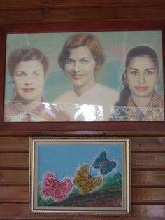 """Las Hermanas Mirabal,  Patria, Minerva y Ma. Teressa, asesinadas en la tiranía de Trujillo, conocidas como """"Las Mariposas"""", durante el movimiento de resistencia. En su honor se celebra el 8 de Marzo, el Día Internacional de la Mujer."""