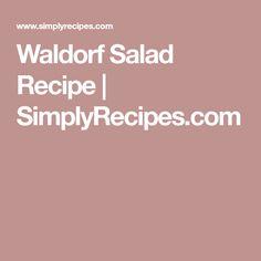Waldorf Salad Recipe   SimplyRecipes.com