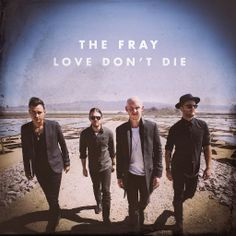 ▶ The Fray - Love Don't Die (Audio) This is the Best Song Ever and any form if it is on my Wish List!!!!!