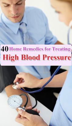 Home Remedies for Treating High BloodPressure :   http://www.homeremedyshop.com/40-home-remedies-for-treating-high-blood-pressure/
