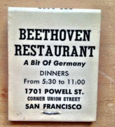 Matchbook cover from the Beethoven restaurant in S.F.'s North Beach neighborhood. A romantic favorite during the 70's and 80's.