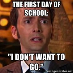 "The First Day of School: ""I don't want to go."" 