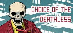 Choice of the Deathless on Steam Fun Games, Joker, Told You So, Good Things, Check, Gaming, Articles, Content, Cool Games