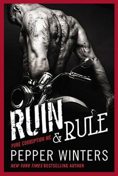 Ruin and Rule (Pure Corruption MC #1) by Pepper Winters: http://www.thereadingcafe.com/ruin-rule-pure-corruption-mc-1-by-pepper-winters-review-and-book-tour/