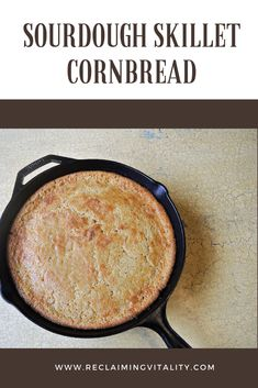 Take your cornbread to a new level of nutrition by using sourdough! This delicious sourdough skillet cornbread is also simple to prepare. Sourdough Starter Discard Recipe, Bread Starter, Sourdough Recipes, Sourdough Bread, Bread Recipes, Real Food Recipes, Sourdough Cornbread Recipe, Cooking Recipes, Starter Recipes