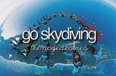 Go skydiving before I die / bucket list