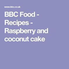 BBC Food - Recipes - Raspberry and coconut cake