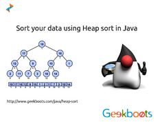 #Heap sorting algorithm use special type of balanced binary tree to sort data, which is known as heap. Heap sort first organize data in sorted binary tree format, then create the sorted list from the heap. Special properties of heap sort, make it useful in low memory system. #java http://blog.geekboots.com/2015/01/heap-sort-in-java.html