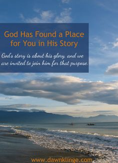 God has found his place for you in His story